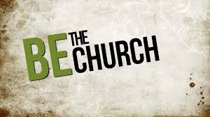 Church BE the church