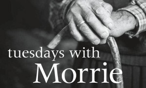 Aging TuesdayswithMorrie