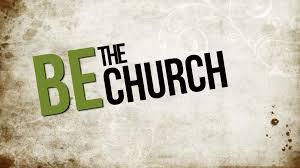 Church BE the church