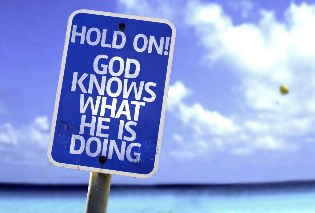 Hold On! God Knows What He is Doing sign